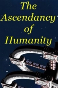 The Ascendancy of Humanity