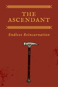The Ascendant: Endless Reincarnation