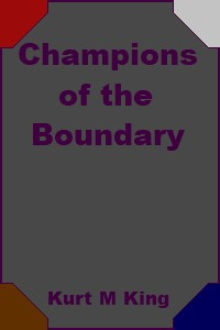 Champions of the Boundary