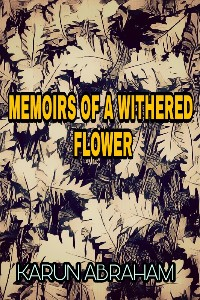 Memoirs Of A Withered Flower