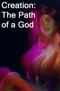 Creation - The Path of a God