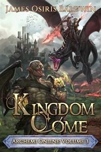 Kingdom Come: Archemi Online Chronicles Vol.3