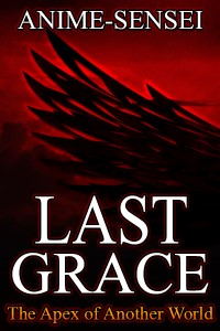 Last Grace: The Apex of Another World