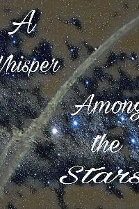 A Whisper Among the Stars
