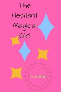 The Hesitant Magical Girl