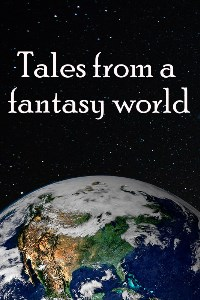 Tales from a fantasy world