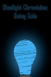 Bluelight Chronicles - Going Solo