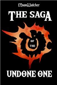 The Saga of the Undone One
