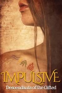 Impulsive: Descendants of the Gifted