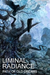 Liminal Radiance: Path Of Old Dreams