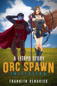 Orc Spawn (A LitRPG Story)
