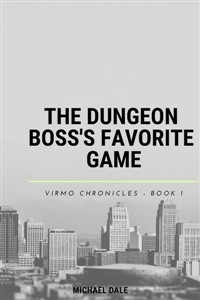 The Dungeon Boss's Favorite Game - A Virmo Story