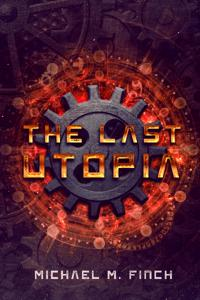 The Last Utopia: A Fantasy Dystopia Story