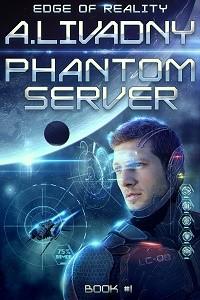 Edge of Reality (Phantom Server: Book #1) by Andrei Livadny