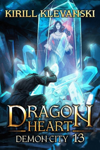Demon City. Dragon Heart (A LitRPG Wuxia) series: Book 13