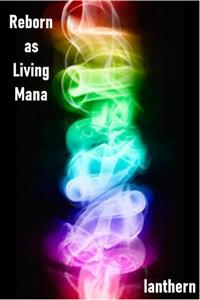 Reborn as Living Mana