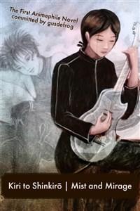 Kiri to Shinkirō   Mist and Mirage