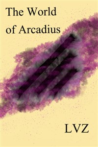The World of Arcadius