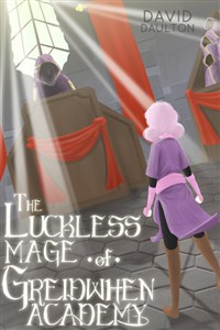 The Luckless Mage of Greidwhen Academy