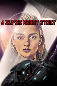 A Super Robot Story