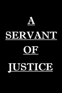 A Servant of Justice