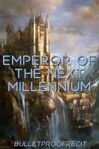 Emperor of the Next Millennium