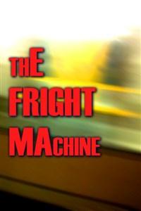 The Fright Machine