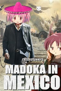 The Madoka in Mexico Series, by Thedude3445