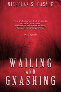 Wailing and Gnashing