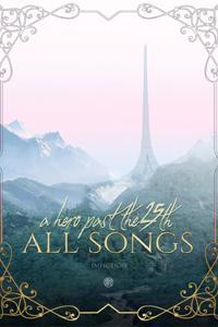 All Songs: A Hero Past the 25th