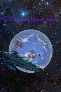 The Overspace Magus Emperor