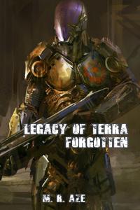 Legacy of Terra: Forgotten