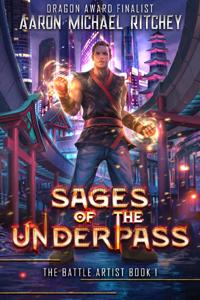 Sages of the Underpass: Battle Artists Book 1