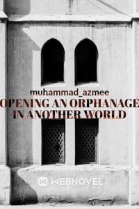 Opening an orphanage in another world