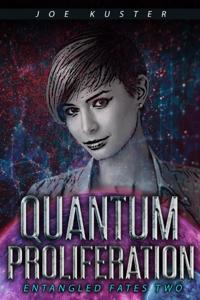 Quantum Proliferation - Entangled Fates 2.0