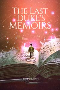 The Last Duke's Memoirs