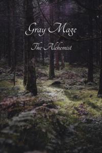 Gray Mage: The Alchemist
