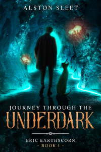 Journey Through the Underdark - Eric EarthScorn Book 1