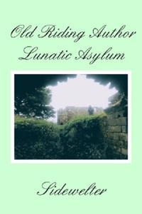 Old Riding Author Lunatic Asylum