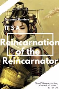 It's a Reincarnation of the Reincarnator (Book I)