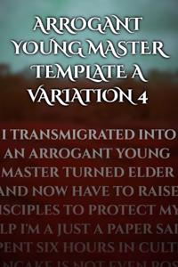 Arrogant Young Master Template A Variation 4