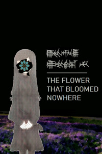 The Flower That Bloomed Nowhere