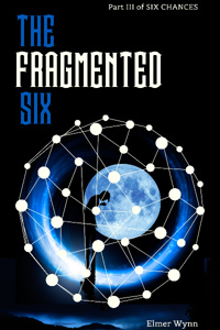The Fragmented Six (Six Chances)