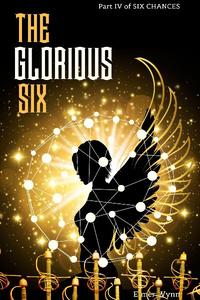 The Glorious Six (Six Chances)