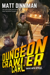 Dungeon Crawler Carl Book 3: The Dungeon Anarchist's Cookbook