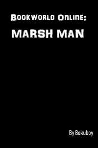 Bookworld Online: Marsh Man
