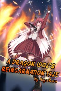 A Dragon Idol's Reincarnation Tale
