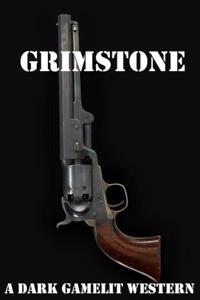 Grimstone: A LitRPG Weird Western