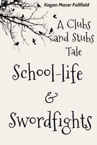 School-life & Swordfights: A Clubs and Stubs Tale