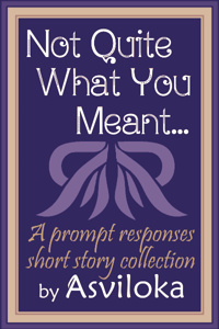 Not Quite What You Meant (Short Story Collection)
